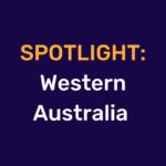 Spotlight: Western Australia
